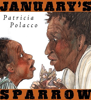 January's Sparrow By Polacco, Patricia/ Gauch, Patricia Lee (EDT)