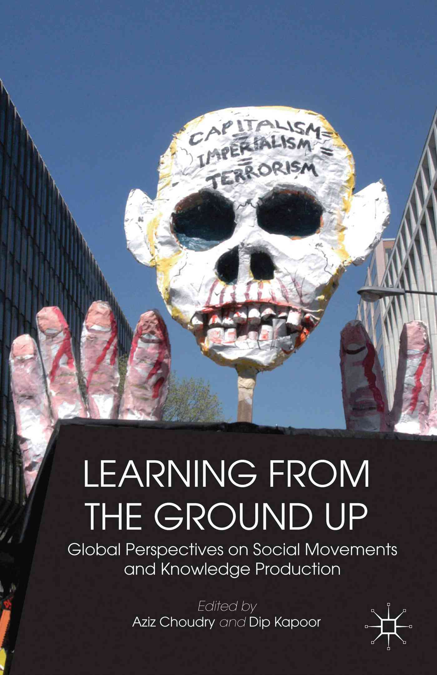 Learning from the Ground Up By Kapoor, Dip (EDT)/ Choudry, Aziz (EDT)